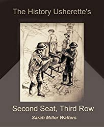 The History Usherette's Second Seat, Third Row
