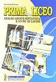 Prima del liceo. Analisi logico-sintattica e un po' di latino. Per la Scuola media