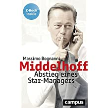 Middelhoff: Abstieg eines Star-Managers, plus E-Book inside (ePub, mobi oder pdf)