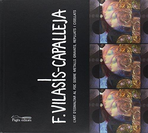 F. Vilasís Capalleja: L'art d'esmaltar al foc sobre metalls gravats, repujats i cisellats (Visió)
