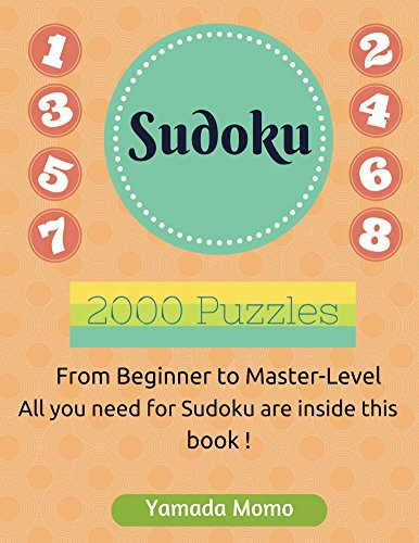 Sudoku: Brain Training 2,000 puzzles: From Beginner to Master-Level All you need for Sudoku are inside this book ! (English Edition)