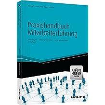 Praxishandbuch Mitarbeiterführung: Grundlagen – Führungstechniken – Gesprächsleitfäden (Haufe Fachbuch)