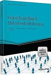 Praxishandbuch Mitarbeiterführung: Grundlagen - Führungstechniken - Gesprächsleitfäden (Haufe Fachbuch)