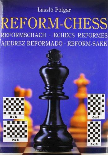 Chess: Reform Chess by Laszlo Polgar (2003-04-02)  by  Laszlo Polgar