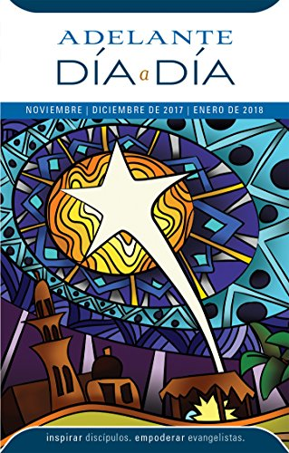 Adelante Día a Día: Noviembre, Diciembre 2017—Enero 2018 (IDIA) por Rachel Jones