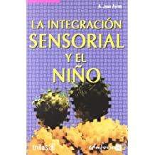 Integracion Sensorial Y El Niño, La (Psicologia Y Educacion)