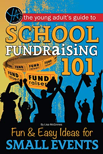 School Fundraising 101 Fun & Easy Ideas for Small Events (Young Adult's Guide) (English Edition)