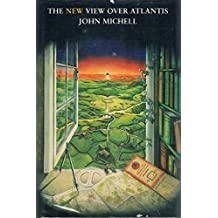 The View Over Atlantis by John F. Michell (1983-07-18)