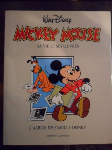 Mickey Mouse : Sa vie et ses oeuvres