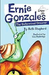 Ernie Gonzales - The Determined Dreamer by Beth Shepherd (2013-06-06)