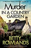Murder in a Country Garden: A completely addictive English cozy murder mystery (A Melissa Craig Mystery Book 12) (English Edition)