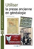Utiliser la presse ancienne en généalogie