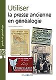 Utiliser la presse ancienne en généalogie...