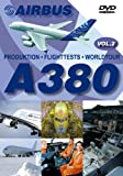 Airbus A380 Vol.2 PRODUKTION- FLIGHTTESTS-WORDTOUR A 380