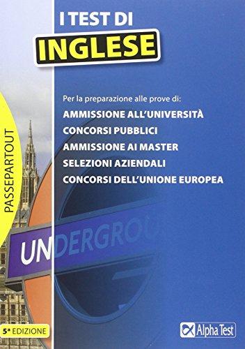 I test di inglese. Per le prove selettive di: ammissione all'università, concorsi pubblici, ammissione ai master, selezioni aziendali, concorsi dell'Unione Europea