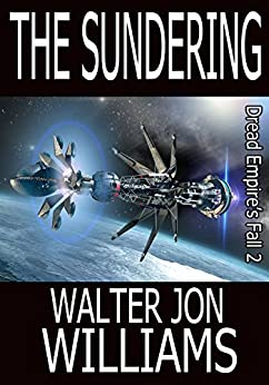 The Sundering (Author's Preferred Edition) (Dread Empire's Fall Book 2) by [Williams, Walter Jon]