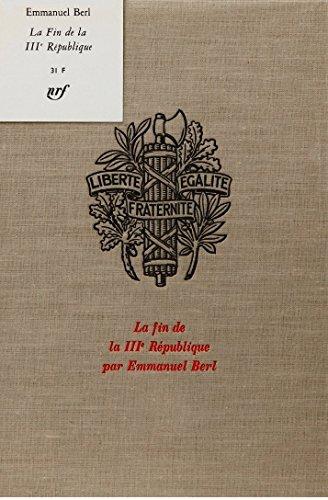 La fin de la IIIe République par  Emmanuel Berl