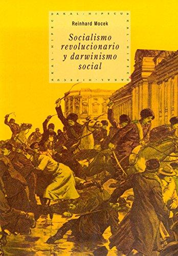 Socialismo revolucionario y darwinismo social (Historia del pensamiento y la cultura) por Reinhard Mocek
