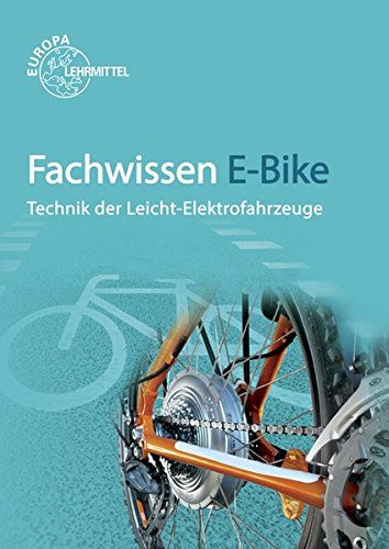 Preisvergleich Produktbild Fachwissen E-Bike: Technik der Leicht-Elektrofahrzeuge