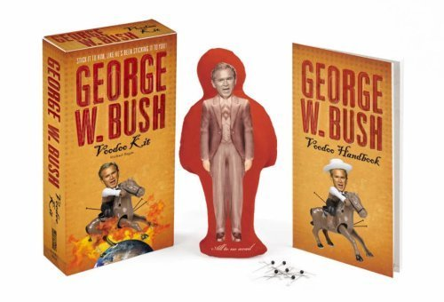 The George W. Bush Voodoo Kit: Stick It to Him Like He's Been Sticking It to You! by Michael Regan (2007-06-05)