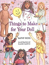Things to Make for Your Doll (Girl Crafts)