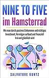 NINE TO FIVE im Hamsterrad: Wie man durch passives Einkommen
