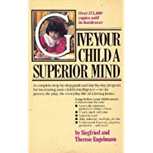 Give your child a superior mind: A program for the preschool child by Siegfried Engelmann (1981-05-03)
