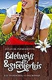 Edelweiß & Steckerleis: Ein erotischer Heimatroman