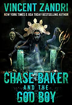 Chase Baker and the God Boy:  A Chase Baker Action and Adventure Suspense Thriller (A Chase Baker Thriller Series Book 3) (English Edition) von [Zandri, Vincent]