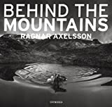 Ragnar Axelsson - Behind the Mountains