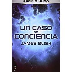Un caso de conciencia (Bibliópolis Fantástica) de James Blish (11 mar 2013) Tapa blanda -- Premio Hugo 1959