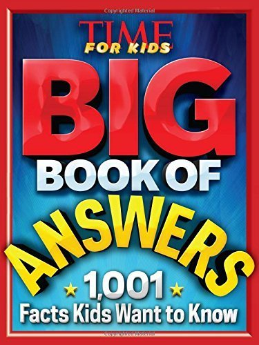 Big Book of Answers: 1,001 Facts Kids Want to Know by Editors of TIME For Kids Magazine (2015-10-06)