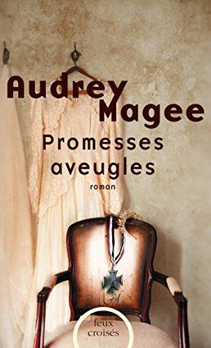 Promesses aveugles (Feux croisés) par Audrey MAGEE