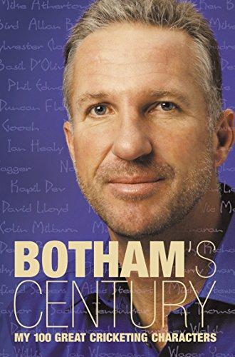 Botham's Century: My 100 great cricketing characters (English Edition) por Ian Botham