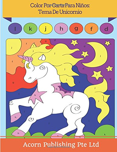 Colores De Carta (Color Por Carta Para Niños:  Tema De Unicornio)