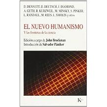 El nuevo humanismo: Y las fronteras de la ciencia (Nueva Ciencia)