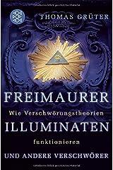 Freimaurer, Illuminaten und andere Verschwörer: Wie Verschwörungstheorien funktionieren Taschenbuch