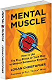 Mental Muscle: How to Use the Full Power of Your Mind to Develop Superhuman Strength (English Edition)