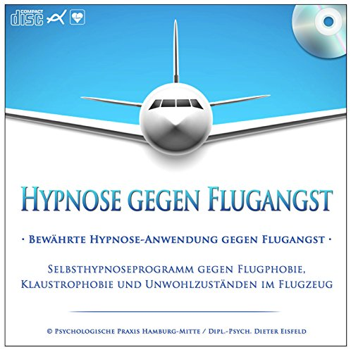HYPNOSE GEGEN FLUGANGST (Hypnose-Audio-CD)--> Bewährte Hypnose-Anwendung gegen Flugangst / Selbsthypnoseprogramm gegen Flugphobie, Klaustrophobie und Unwohlzuständen im Flugzeug / ... angstfrei und ohne Stress fliegen!