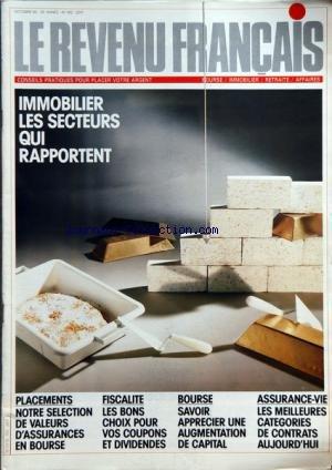 REVENU FRANCAIS (LE) [No 192] du 01/10/1986 - IMMOBILIER - LES SECTEURS QUI RAPPORTENT - PLACEMENTS - VALEURS D'ASSURANCES EN BOURSE - FISCALITE - LES BONS CHOIX POUR VOS COUPONS ET DIVIDENDES - BOURSE - ASSURANCE-VIE - LES MEILLEURES CATEGERIES DE CONTRATS par Collectif