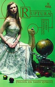 Ruptura. Trilogía Del Jardín Químico par Lauren DeStefano