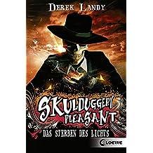 Skulduggery Pleasant – Das Sterben des Lichts: Band 9