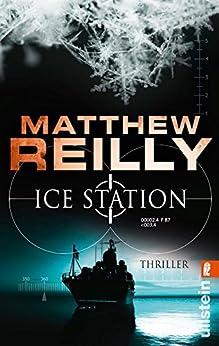 Ice Station: Thriller (Ein Scarecrow-Thriller 1) von [Reilly, Matthew]