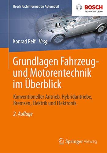 und Motorentechnik im Überblick: Konventioneller Antrieb, Hybridantriebe, Bremsen, Elektrik und Elektronik (Bosch Fachinformation Automobil) ()