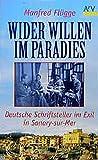 Wider Willen im Paradies: Deutsche Schriftsteller im Exil in Sanary-sur-Mer (Aufbau Taschenbücher)