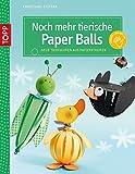 Noch mehr tierische Paper Balls: Neue Tierfiguren aus Papierstreifen (kreativ.kompakt.)