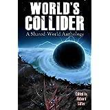 World's Collider: A Shared-World Anthology (English Edition)