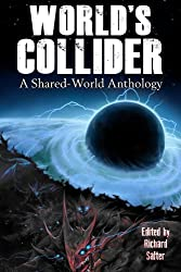 World's Collider: A Shared-World Anthology (English Edition)