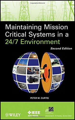 Maintaining Mission Critical Systems in a 24/7 Environment (IEEE Press Series on Power Engineering)