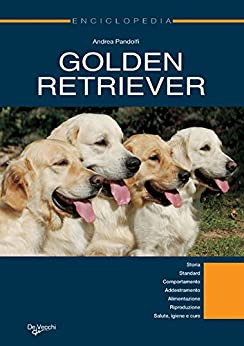 Golden Retriever. Enciclopedia (Cani) (Italian Edition) de [Pandolfi, Andrea]